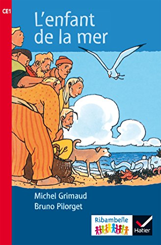 Ribambelle CE1 série rouge éd. 2016 - L'enfant de la mer - Album 4 (Ribambelle lecture) por Bruno Pilorget