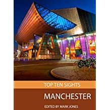 Top Ten Sights: Manchester (English Edition)