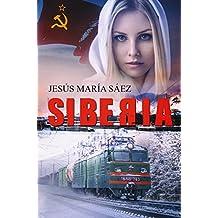 Siberia: Un thriller basado en una historia real