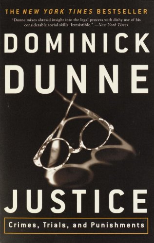 Justice: Crimes, Trials, and Punishments (English Edition) por Dominick Dunne