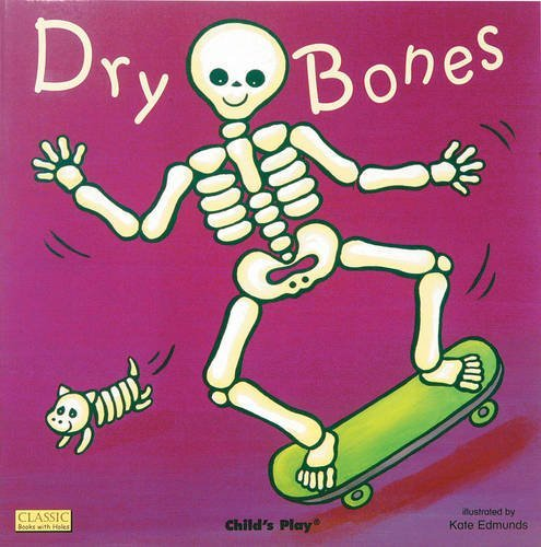 Dry Bones (Classic Books with Holes Soft Cover) by Kate Edmunds (Illustrator) (1-Sep-2007) Paperback