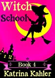 Books for Girls - WITCH SCHOOL - Book 4: The Book of Dragons: For Girls Aged 9-12