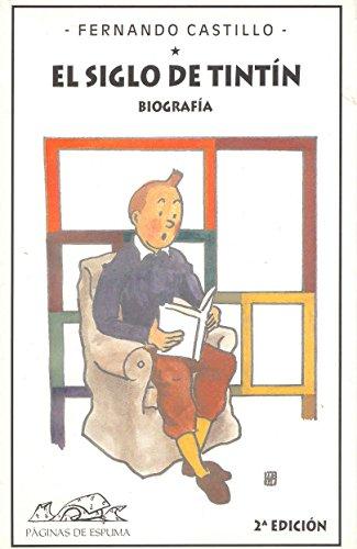 El siglo de Tintín: Biografía (Voces/ Ensayo)