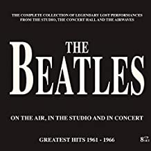 THE BEATLES - ON THE AIR, IN THE STUDIO AND IN CONCERT: GREATEST HITS 1961-'66 - 8 CD SET