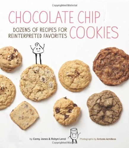 Chip-basis (Chocolate Chip Cookies: Dozens of Recipes for Reinterpreted Favorites)