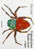 Il piccolissimo ragno tesse e tace. Ediz. illustrata