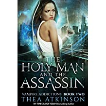The Holy Man and The Assassin (Vampire Addictions Book 2)