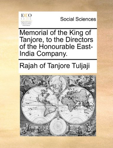 Memorial of the King of Tanjore, to the Directors of the Honourable East-India Company.