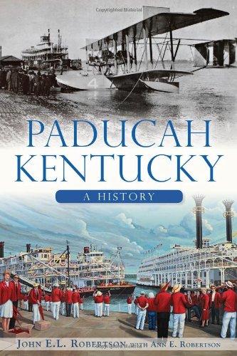 Paducah, Kentucky:: A History (Brief History) -