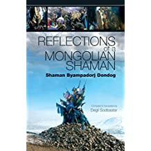 Reflections of a Mongolian Shaman (English Edition)
