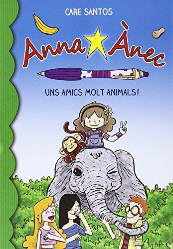Uns amics molt animals! (Anna Ànec, Band 8)