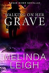 Walking on Her Grave (Rogue River Novella, Book 4)