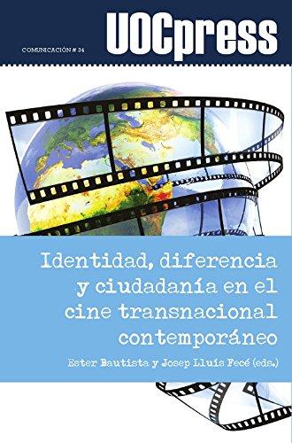 Identidad, diferencia y ciudadanía en el cine transnacional contemporáneo (UOC Press-Comunicación) por Ester Bautista Botello