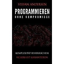 Programmieren ohne Kompromisse: Komplexität beherrschen. Sicherheit garantieren.