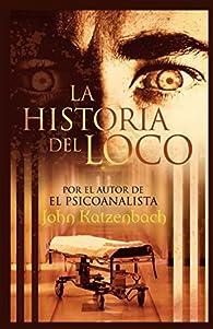HISTORIA DEL LOCO, LA par John Katzenbach