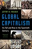 Global Capitalism: Its Fall and Rise in the Twentieth Century (English Edition)