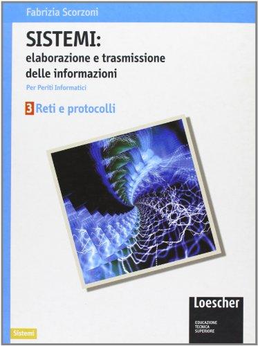 Sistemi: elaborazione e trasmissione delle informazioni. Per gli Ist. tecnici industriali indirizzo periti informatici: 3