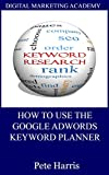 How To Use The Google Keyword Planner (Digital Marketing Academy Book 1) (English Edition)