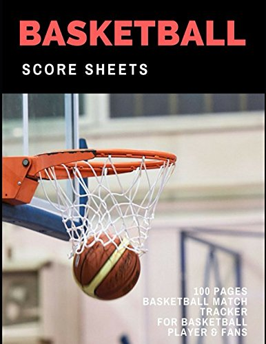 Basketball Score Sheet: 100 Pages of Basketball Score Card for Basketball Players and Fans, Large Print por Mary Conaway