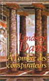 A l'ombre des conspirateurs de Lindsey Davis (19 juillet 2000) Poche