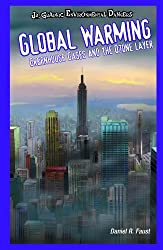 Global Warming: Greenhouse Gases and the Ozone Layer (JR. Graphic Environmental Dangers) by Daniel R Faust (2008-09-25)