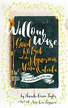 Willow Wise: Good Ole Bob and the Mysterious Alena Valeida by [Taylor, Natascha Rosina]