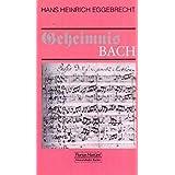 Geheimnis Bach (Taschenbücher zur Musikwissenschaft)