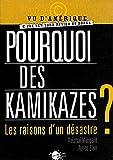 Image de Pourquoi des kamikazes ? Les raisons d'un désastre