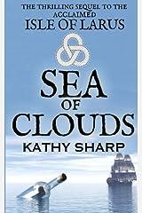 Sea of Clouds (#2 Isle Of Larus series): Volume 2 Paperback