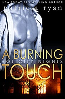 A Burning Touch (Hot City Nights Book 1) by [Ryan, Patricia, Ryan, P.B.]