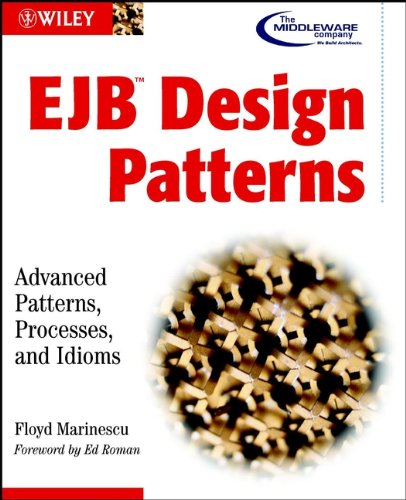 EJB Design Patterns: Advanced Patterns, Processes and Idioms