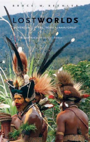 Lost Worlds: Adventures in the Tropical Rainforest by Beehler, Bruce M (2009) Paperback