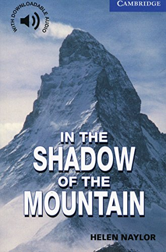 CER5: In the Shadow of the Mountain Level 5 (Cambridge English Readers)