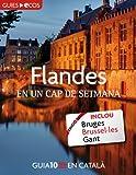 Flandes. En un cap de setmana (Catalan Edition)