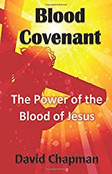Blood Covenant: The Power of the Blood of Jesus