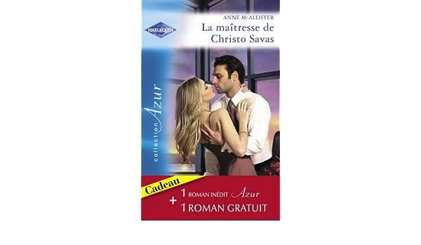 La maîtresse de Christo Savas - Une rencontre bouleversante (Harlequin Azur) (French Edition)