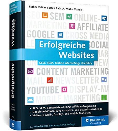Erfolgreiche Websites: SEO, SEM, Online-Marketing, Kundenbindung, Usability