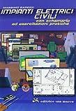 Impianti elettrici civili. Con schemario ed esercitazioni pratiche. Con espansione online. Per gli Ist. tecnici e professionali. Con CD-ROM