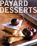 Payard Desserts by Francois Payard (25-Oct-2013) Hardcover