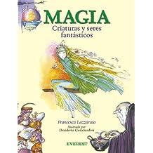 Magia. Criaturas y seres fantásticos (Colorín colorado)