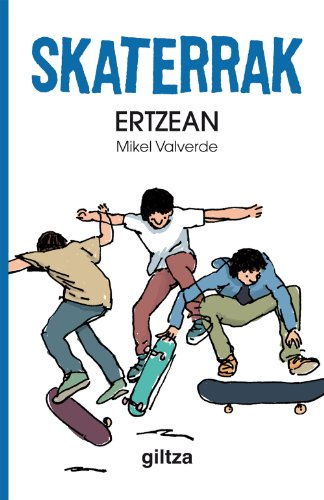Skaterrak I. Ertzean (Basque Edition) por Mikel Valverde Tejedor