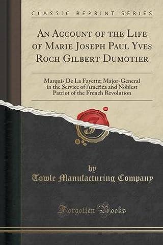 An Account of the Life of Marie Joseph Paul Yves