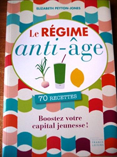 Le régime anti-âge. 70 recettes