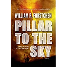 [Pillar to the Sky] (By: William R. Forstchen) [published: March, 2014]