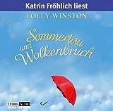 Sommertau und Wolkenbruch: gekürzte Romanfassung - Lolly Winston