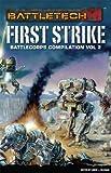 BattleTech: First Strike (BattleCorps Anthology Vol. 2) (BattleTech Anthology)