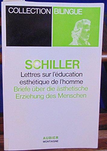 Schiller. Lettres sur l'ducation esthtique de l'homme : Briefe ber die aesthetische Erziehung des Menschen, traduites et prfaces par Robert Leroux