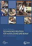 Technisches Deutsch für Ausbildung und Beruf: Lehr- und Arbeitsbuch