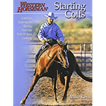 Starting Colts: Catching / Sacking Out / Driving / First Ride / First 30 Days / Loading
