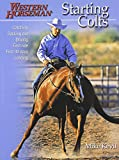 Starting Colts: Catching/Sacking Out/Driving/First Ride/First 30 Days/Loading